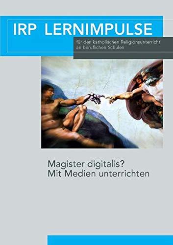 Magister digitalis?: IRP Lernimpulse für den katholischen Religionsunterricht an beruflichen Schulen