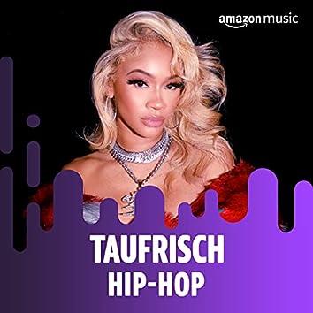 Taufrisch: Hip-Hop