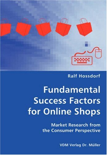 Fundamental Success Factors for Online Shops: Market Research from the Consumer Perspective
