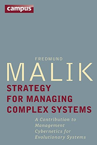 Strategy for Managing Complex Systems: A Contribution to Management Cybernetics for Evolutionary Systems