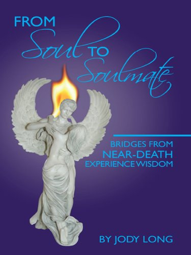 From Soul to Soulmate: Bridges from Near Death Experience Wisdom