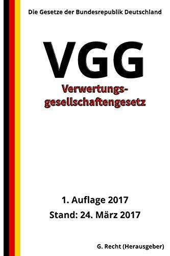 Verwertungsgesellschaftengesetz - VGG, 1. Auflage 2017 (German Edition)