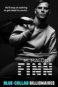 Finn (a Second Chance Romance) (Blue-Collar Billionaires Book 2) by [M. Malone]