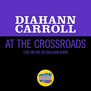 At The Crossroads (Live On The Ed Sullivan Show, May 12, 1968)
