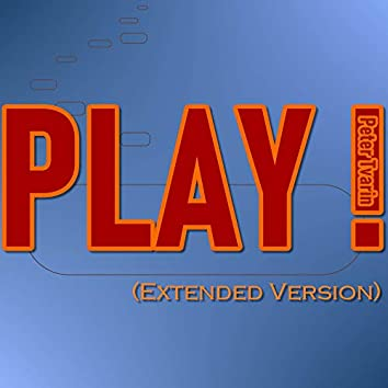 Play! (Extended Version)