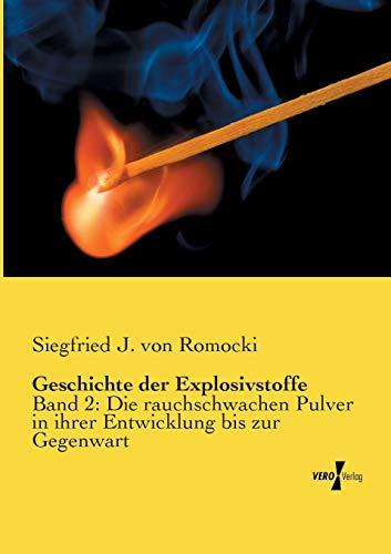 Geschichte der Explosivstoffe: Band 2: Die rauchschwachen Pulver in ihrer Entwicklung bis zur Gegenwart
