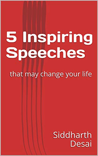 5 Inspiring Speeches : that may change your life (Get Inspired Book 1) (English Edition)