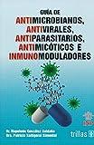 Guia de Antimicrobianos, Antivirales, Antiparasitarios, Anti micoticos e Inmunomoduladores