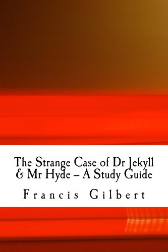 The Strange Case of Dr Jekyll and Mr Hyde -- A Study Guide (Gilbert's Study Guides Book 2) (English Edition)
