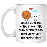 N\A Quando Ho inzuppato i Biscotti nel Mio Latte, Penso a Te Tazza da 11 Once