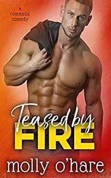 Teased by Fire by [Molly O'Hare]