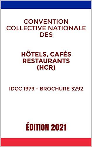 Convention collective nationale des hôtels, cafés restaurants (HCR) - IDCC 1979 Brochure 3292: Version en vigueur