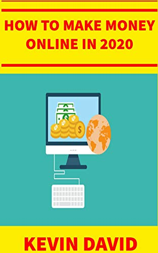 how to make money online in 2020: +40 different ways to make money online in 2020 (English Edition)