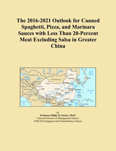 The 2016-2021 Outlook for Canned Spaghetti, Pizza, and Marinara Sauces with Less...