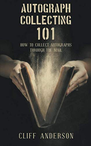 Compare Textbook Prices for Autograph Collecting 101: How To Collect Autographs Through The Mail  ISBN 9781393793229 by Anderson, Cliff