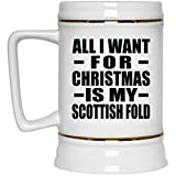 All I Want For Christmas Is My Scottish Fold - Beer Stein Jarra de Cerveza, de Cerámica - Regalo para Cumpleaños, Aniversario, Día de Navidad o Día de Acción de Gracias
