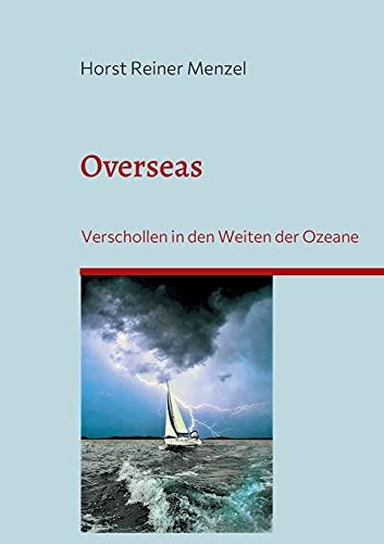 Overseas: Verschollen in den Weiten der Ozeane
