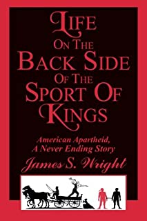 Life On The Back Side Of The Sport Of Kings: American Apartheid, A Never Ending Story
