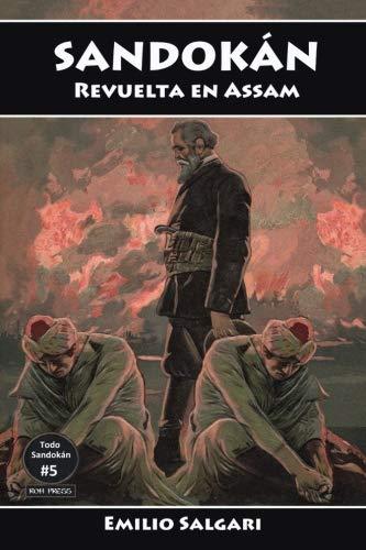 Sandokan: Revuelta en Assam: El falso brahman, La caida de un imperio, El desquite de Yanez: Volume 5 (Todo Sandokan, Versiones Integras y anotadas.)