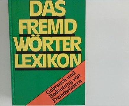 DBG Fremdwörterlexikon : Gebrauch und Bedeutung von Fremdwörtern.