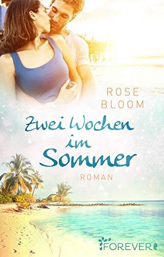 Zwei Wochen im Sommer: Roman |Verliebt in den Biker auf Gran Canaria – Ein Liebesroman für den Urlaub