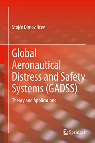 Global Aeronautical Distress and Safety Systems (GADSS): Theory and Applications