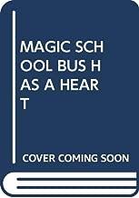 MAGIC SCHOOL BUS HAS A HEART