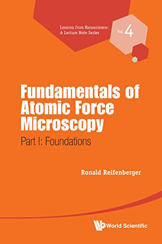 Fundamentals of Atomic Force Microscopy:Part I: Foundations (Lessons from Nanoscience: A Lecture Notes Series Book 25) (English Edition)