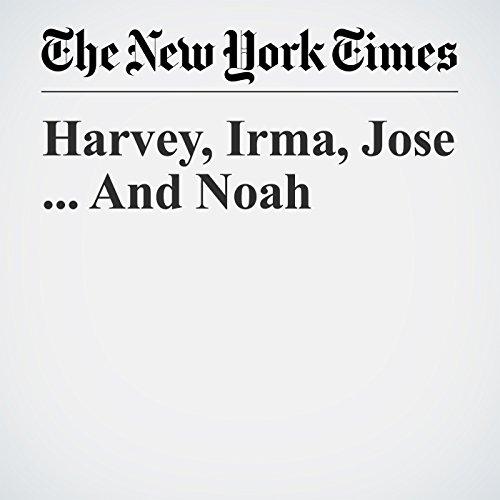 Harvey, Irma, Jose ... And Noah copertina