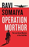 Operation Morthor: The Last Great Mystery of the Cold War