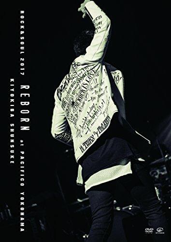 "ROCK&SOUL 2017 ""REBORN"" at PACIFICO YOKOHAMA [DVD]"