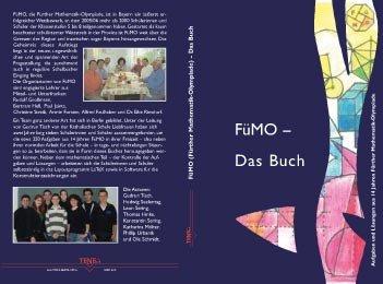 FüMO - Das Buch: Aufgaben und Lösungen aus 14 Jahren Fürther Mathematik-Olympiade