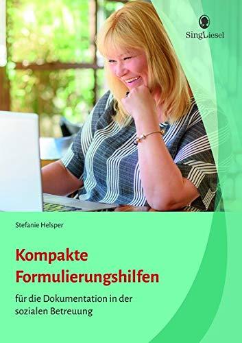 """Kompakte Formulierungshilfen für die Dokumentation in der sozialen Betreuung: Einfacher formulieren mit dem """"Vier-Punkte-System"""""""