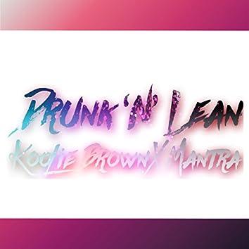 Drunk 'N' Lean