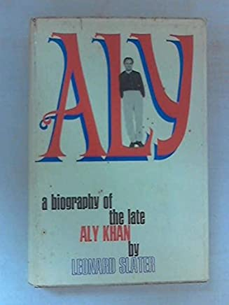 Aly: A Biography