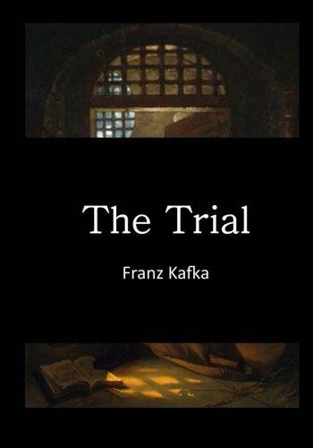 The Trial: Der Process (Classic Franz Kafka - English Translation)