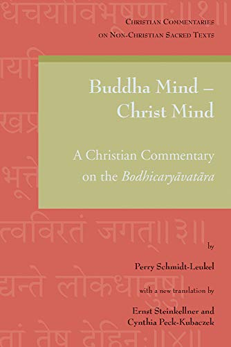 Buddha Mind - Christ Mind: A Christian Commentary on the Bodhicaryavatara (Christian Commentaries on Non-Christian Sacred Texts)