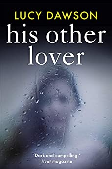 His Other Lover: A fast paced, gripping, psychological thriller by [Lucy Dawson]