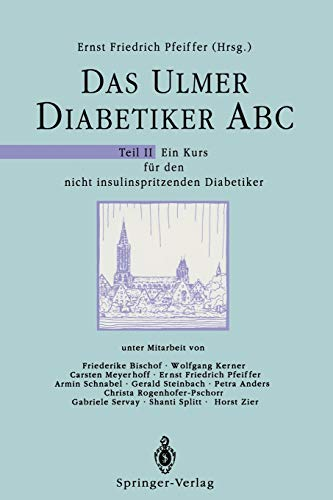 Das Ulmer Diabetiker ABC, Teil II. Ein Kurs für den nicht insulinspritzenden Diabetiker