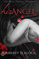 His Angel: The Angel Trilogy Book One Paperback