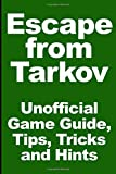 Escape from Tarkov - Unofficial Game Guide, Tips, Tricks and Hints