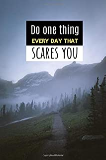Do one thing every day that scares you: Motivational Lined Notebook, Journal, Diary (120 Pages, 6 x 9 inches)