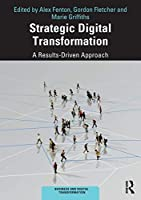 Strategic Digital Transformation (Business and Digital Transformation)