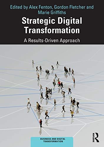Strategic Digital Transformation: A Results-Driven Approach (Business and Digital Transformation)