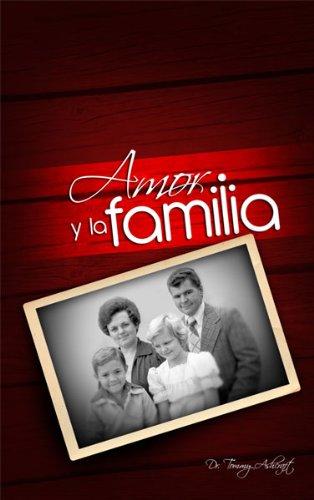 Amor y la Familia (Spanish Edition)