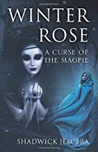 Winter Rose: A Curse of the Magpie