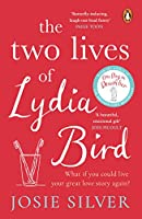 The Two Lives of Lydia Bird: The unputdownable and gorgeously romantic new love story from the Sunday Times bestseller