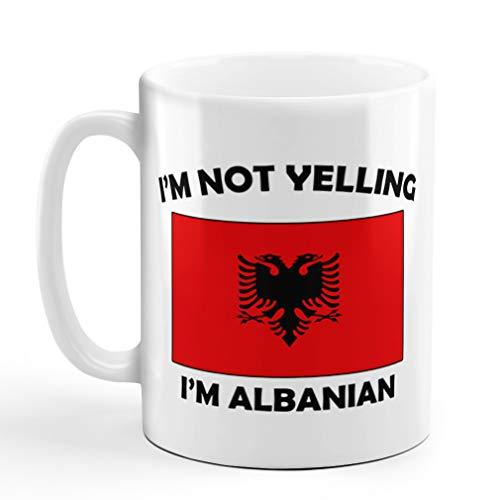 I'M Not Yelling I Am Albanian Albania Albanians Ceramic Coffee Tea Mug Cup Holiday Christmas Hanukkah Gift For Men & Women