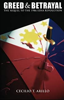 Greed & Betrayal: The Sequel to the 1986 EDSA Revolution