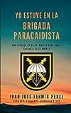 Yo estuve en la Brigada Paracaidista: 1